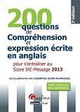 200 questions de compréhension et expression écrite en anglais pour s'entraîner au Score IAE-Message 2013