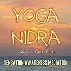 Yoga Nidra: Sensation Awareness Meditation Rede von Greg Cetus Gesprochen von: Greg Cetus