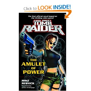 The Amulet of Power (Lara Croft: Tomb Raider) by Mike Resnick