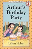 Arthur's Birthday Party (I Can Read Books) (006027798X) by Hoban, Lillian