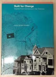 img - for Built for Change: Neighbourhood Architecture in San Francisco by Anne Vernez Moudon (1985-01-01) book / textbook / text book