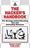 The Hacker's Handbook: The Strategy Behind Breaking into and Defending Networks (0849308887) by Hansen, J. Burke
