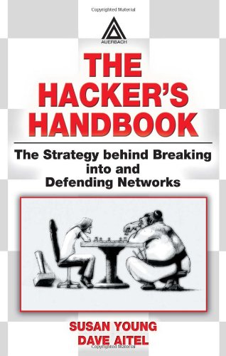 The Hacker's Handbook: The Strategy Behind Breaking Into and Defending Networks PDF