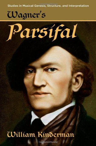 Wagner's Parsifal (Studies in Musical Genesis, Structure, and Interpretation)