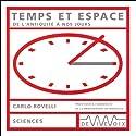 Temps et espace - De l'antiquité à nos jours Discours Auteur(s) : Carlo Rovelli Narrateur(s) : Carlo Rovelli