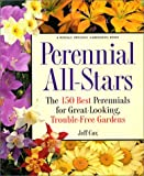 Perennial All-Stars: The 150 Best Perennials for Great-Looking, Trouble-Free Gardens (0875968899) by Cox, Jeff