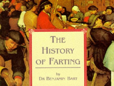 The History of Farting, BENJAMIN BART