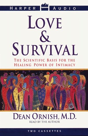 Love And Survival: The Scientific Basis for the Healing Power of Intimacy (Cassette)