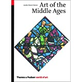 Art of the Middle Ages (World of Art) ~ Janetta Rebold Benton