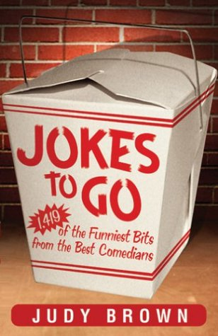 Jokes To Go: 1,386 Of The Funniest Bits From The Best Comedians