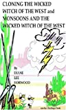 img - for Cloning the Wicked Witch of the West / Monsoons and the Wicked Witch of the West book / textbook / text book