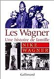 echange, troc Jean Launay - Les Wagner : Une Histoire de famille