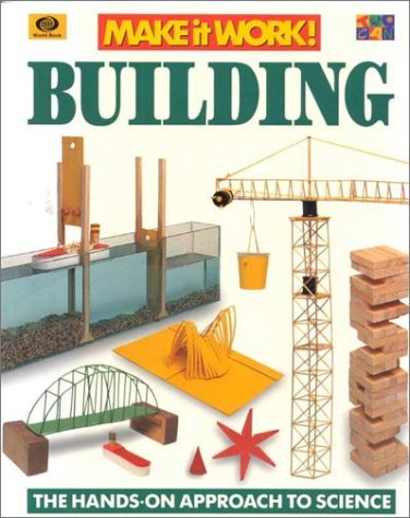 Building (Make It Work! Science)