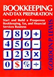 img - for Bookkeeping and Tax Preparation: Start and Build a Prosperous Bookkeeping, Tax, and Financial Services Business book / textbook / text book