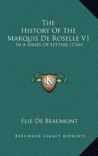 The History of the Marquis de Roselle V1: In a Series of Letters (1766)