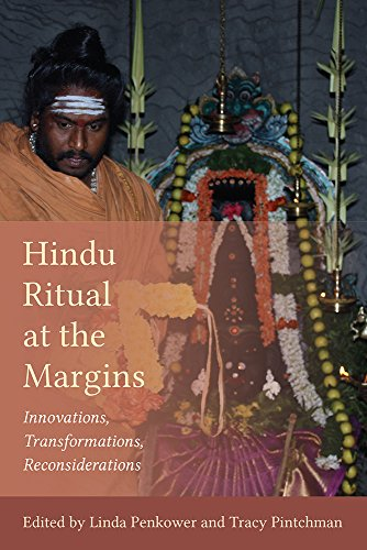 Hindu Ritual at the Margins: Innovations, Transformations, Reconsiderations (Studies of Comparative Religion)