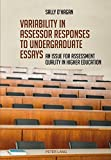 img - for Variability in assessor responses to undergraduate essays: An issue for assessment quality in higher education book / textbook / text book