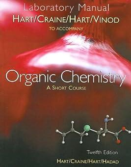 Laboratory Manual For <i>organic Chemistry: A Short Course,</i> 12/e
