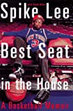 Spike Lee: Best Seat in the House: A Basketball Memoir (060960029X) by Lee, Spike