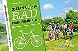 Ostbayerischer Radwanderführer