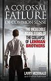 A Colossal Failure of Common Sense: The ...