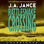 Rattlesnake Crossing: Joanna Brady Mysteries, Book 6 (       UNABRIDGED) by J. A. Jance Narrated by C. J. Critt