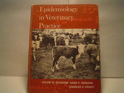 Epidemiology in veterinary practice, by Calvin W Schwabe