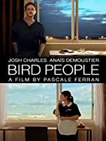 Bird People (English Subtitled) [HD]