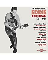 The Indispensable Eddie Cochran 1955-1960