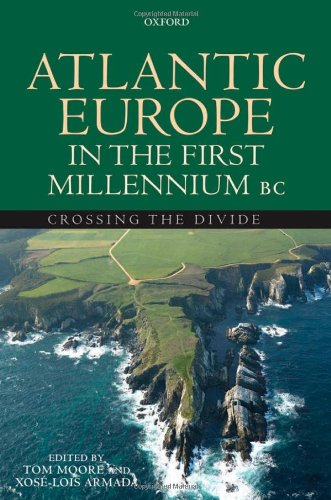 Atlantic Europe in the First Millenium BC: Crossing the Divide