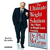 The Ultimate Weight Solution: The 7 Keys to Weight Loss Freedom | [Phil McGraw]