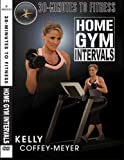 Kelly Coffey-Meyer's 30-Minutes to Fitness Home Gym Intervals DVD
