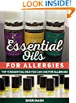 Essential Oils for Allergies: Top 10...