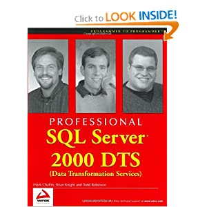 Professional SQL Server 2000 DTS (Data Transformation Services) Brian Knight and Todd Robinson