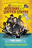 The Mental Floss History of the United States: The (Almost) Complete and (Entirely) Entertaining Story of America (0061928232) by Sass, Erik