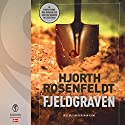 Fjeldgraven Audiobook by  Hjorth & Rosenfeldt Narrated by Bent Otto Hansen
