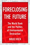 Foreclosing the Future: The World Ban...