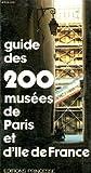 echange, troc Gilles Costaz, Karin Petersen - Guide des 200 musées de Paris et de l'Île-de-France
