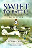 Tom Docherty Swift to Battle: No 72 Fighter Squadron RAF in Action, Vol. 1: 1937 to 1942, Phoney War, Dunkirk, Battle of Britain, Offensive Operations