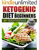 Ketogenic Diet: Ketogenic Diet for Beginners: 40+ Delicious Ketogenic Recipes for Weight loss & Fat Burning (Ketogenic, Ketogenic Cookbook, Keto Diet, ... Keto Living, Keto Cookbook, Keto Recipes)