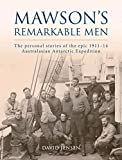 img - for Mawson's Remarkable Men: The Men of the 1911-14 Australasian Antarctic Expedition book / textbook / text book