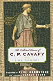 C. P. Cavafy The Collected Poems of C.P. Cavafy: A New Translation