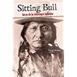 Sitting Bull - hros de la rsistance indiennepar Farid Ameur