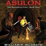 Asulon: The Sword of Fire, Book 1   William R. McGrath