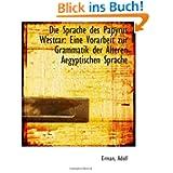 Die Sprache des Papyrus Westcar: Eine Vorarbeit zur Grammatik der Älteren Aegyptischen Sprache