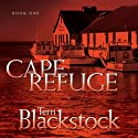 Cape Refuge: Cape Refuge Series #1 (       UNABRIDGED) by Terri Blackstock Narrated by Renee Raudman