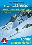 Rund um Davos: Prättigau - Klosters - Arosa - Bergün - Bivio . 50 Skitouren. (Rother Skitourenführer)