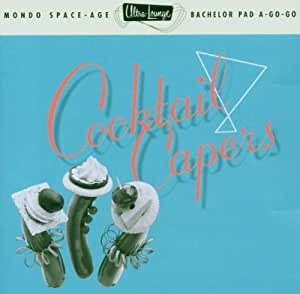 Cocktail Capers: Ultra Lounge Vol. 8