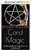 Cord Magic: simple spells for beginners to witchcraft (English Edition)