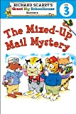 The Mixed-Up Mail Mystery (Richard Scarry's Great Big Schoolhouse: Level 3)